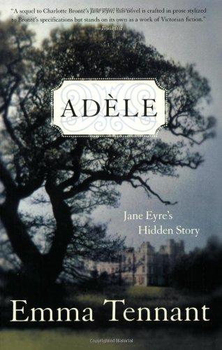 Adele: Jane Eyre's Hidden Story: Tennant, Emma
