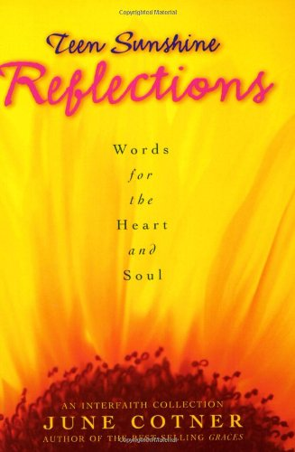 Teen Sunshine Reflections: Words for the Heart and Soul: Cotner, June
