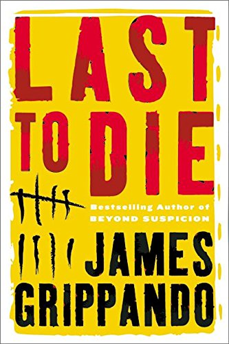 9780060005559: Last to Die (Grippando, James)