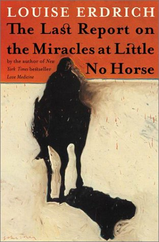 9780060005634: THE LAST REPORT ON THE MIRACLES AT LITTLE NO HORSE.