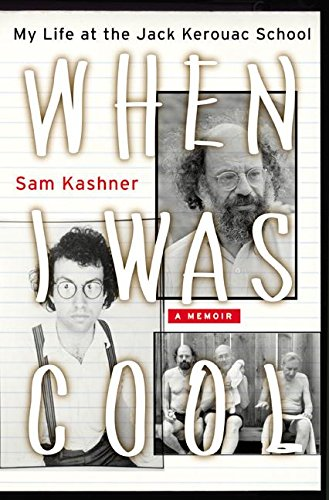 9780060005665: When I Was Cool: My Life at the Jack Kerouac School