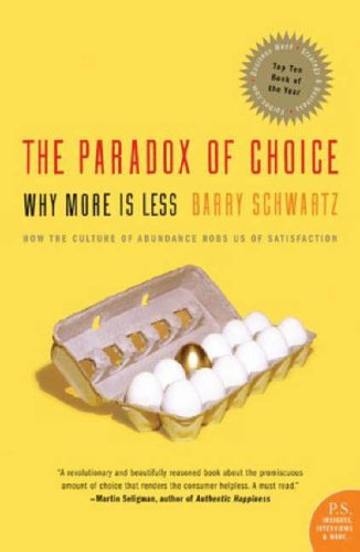 9780060005696: The Paradox of Choice: Why More Is Less
