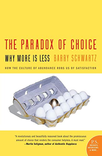 PARADOX OF CHOICE : WHY MORE IS LESS