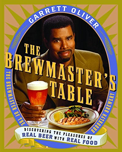 9780060005702: The Brewmaster's Table: Discovering the Pleasures of Real Beer with Real Food