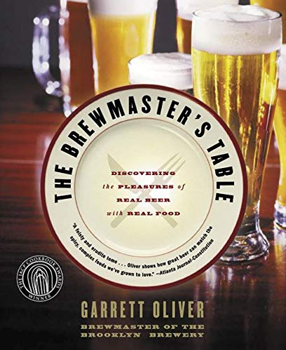 9780060005719: The Brewmaster's Table: Discovering the Pleasures of Real Beer with Real Food