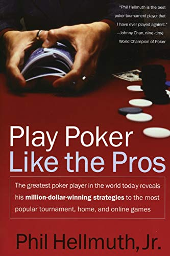 9780060005726: Play Poker Like the Pros: The greatest poker player in the world today reveals his million-dollar-winning strategies to the most popular tournament, home and online games
