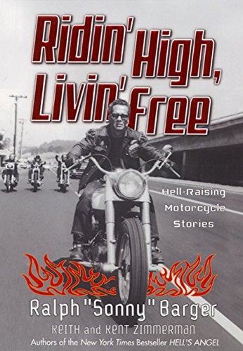 RIDIN' HIGH, LIVIN' FREE~HELL-RAISING MOTORCYCLE STORIES