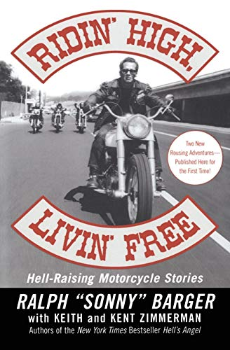 Ridin' High, Livin' Free: Hell-Raising Motorcycle Stories (9780060006037) by Ralph Sonny Barger