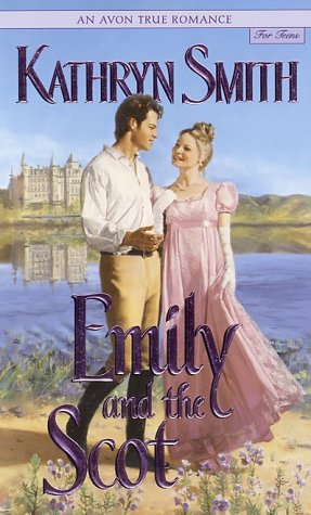 Emily and the Scot: Smith, Kathryn