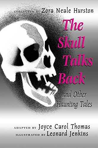The Skull Talks Back: And Other Haunting Tales (006000634X) by Hurston, Zora Neale; Thomas, Joyce Carol