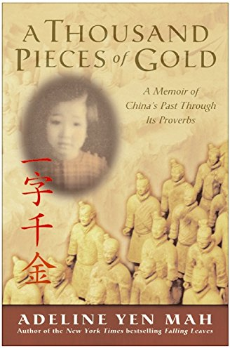 9780060006396: A Thousand Pieces of Gold: A Memoir of China's Past through Its Proverbs