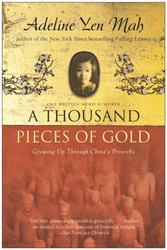 9780060006419: A Thousand Pieces of Gold: Growing Up Through China's Proverbs