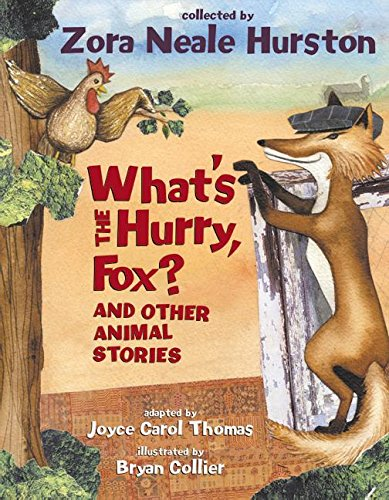 What's the Hurry, Fox?: And Other Animal Stories: Hurston, Zora Neale, Thomas, Joyce Carol