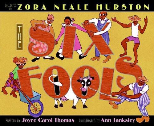 The Six Fools: Hurston, Zora Neale,