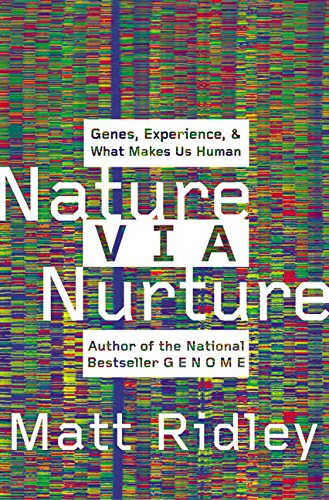 9780060006785: Nature Via Nurture: Genes, Experience, and What Makes Us Human