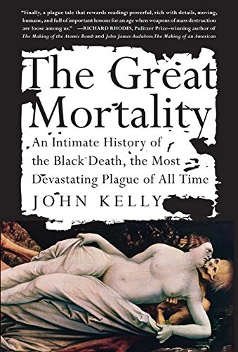 9780060006921: The Great Mortality : An Intimate History of the Black Death, the Most Devastating Plague of All Time