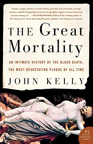 9780060006938: The Great Mortality: An Intimate History of the Black Death, the Most Devastating Plague of All Time