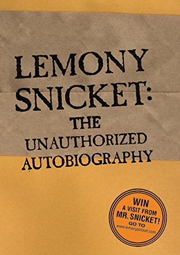 Lemony Snicket : The Unauthorized Autobiography: Lemony Snicket