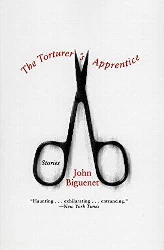 The Torturer's Apprentice: Stories: Biguenet, John