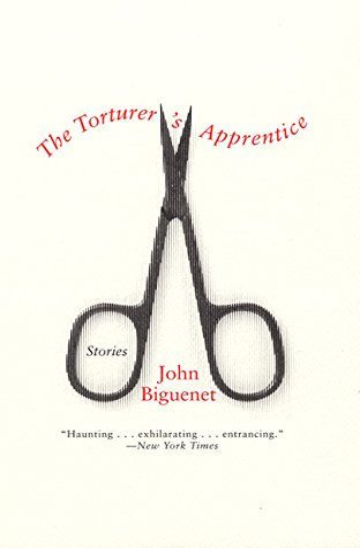 The Torturer's Apprentice: Biguenet, John