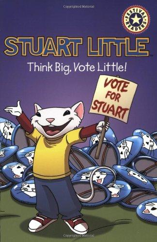 9780060007485: Stuart Little: Think Big, Vote Little!