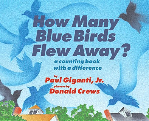 How Many More Blue Birds: A Counting Book With A Difference: Giganti, Paul