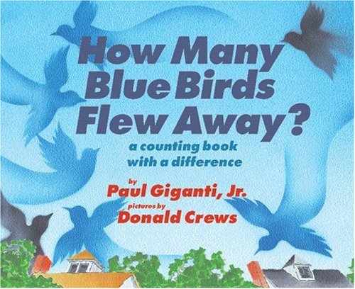 9780060007638: How Many Blue Birds Flew Away?: A Counting Book with a Difference