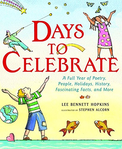 9780060007652: Days to Celebrate: A Full Year of Poetry, People, Holidays, History, Fascinating Facts, and More