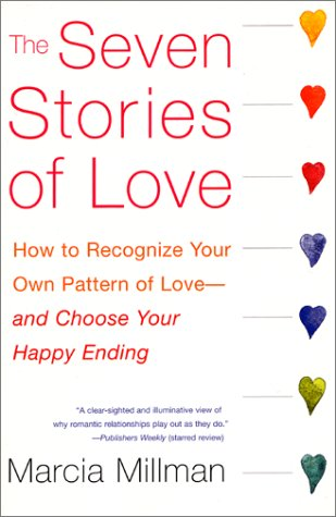 9780060007867: The Seven Stories of Love: How to Recognize Your Own Pattern of Love--and Choose Your Happy Ending