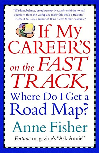 9780060007966: If My Career's on the Fast Track, Where Do I Get a Road Map?: Surviving and Thriving in the Real World of Work