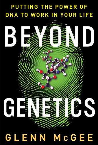 9780060008000: Beyond Genetics: Putting the Power of DNA to Work in Your Life