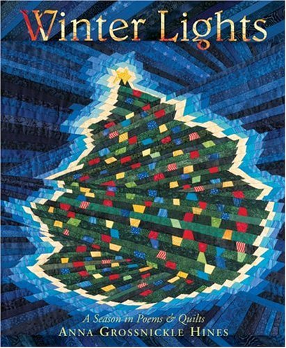 Winter Lights: A Season in Poems & Quilts (9780060008185) by Hines, Anna Grossnickle