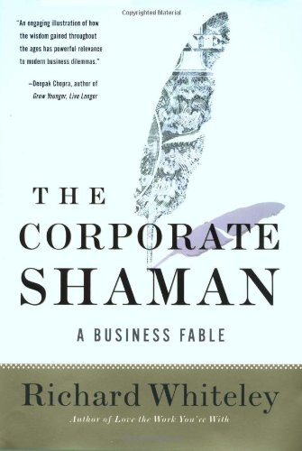 9780060008390: The Corporate Shaman: A Business Fable