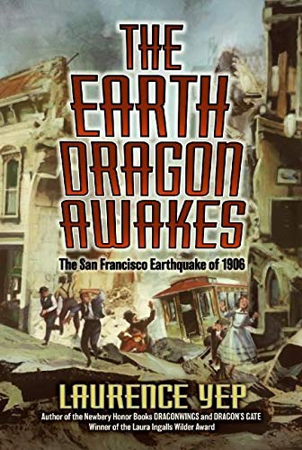 9780060008468: The Earth Dragon Awakes: The San Francisco Earthquake of 1906