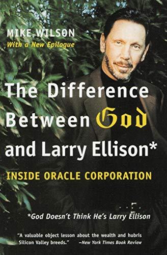 The Difference Between God and Larry Ellison: *God Doesn't Think He's Larry Ellison: ...