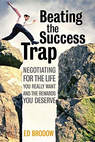 9780060008826: Beating the Success Trap: Negotiating for the Life You Really Want and the Rewards You Deserve
