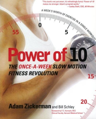 Power of 10: The Once-A-Week Slow Motion Fitness Revolution (Harperresource Book): Adam Zickerman; ...