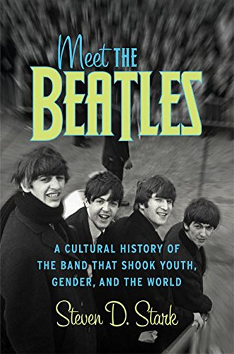 9780060008925: Meet the Beatles: A Cultural History of the Band That Shook Youth, Gender, and the World