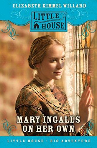 Mary Ingalls on Her Own (Little House): Kimmel, Elizabeth Cody