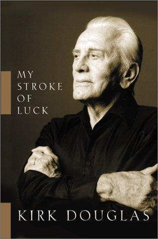 My Stroke of Luck ***SIGNED***: Kirk Douglas