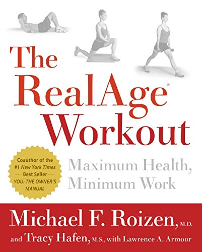 9780060009373: The RealAge(R) Workout: Maximum Health, Minimum Work