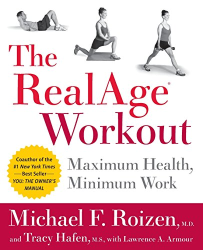 9780060009380: The RealAge(R) Workout: Maximum Health, Minimum Work