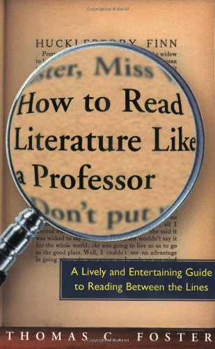 How to Read Literature Like a Professor: Thomas C. Foster