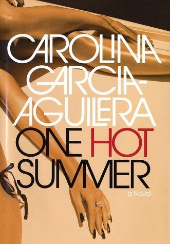 One Hot Summer ***SIGNED***: Carolina Garcia-Aguilera