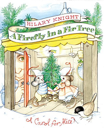 9780060009915: A Firefly in a Fir Tree: A Carol for Mice