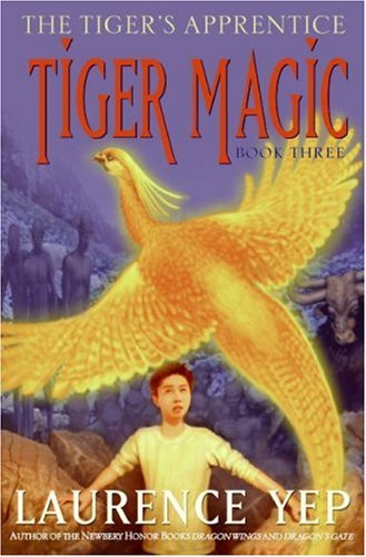 Tiger Magic: The Tiger's Apprentice, Book Three: Yep, Laurence