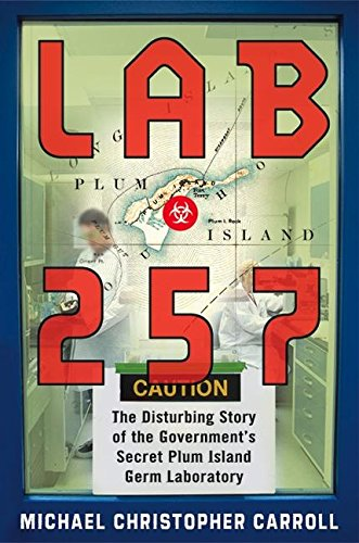 9780060011413: Lab 257: The Disturbing Story of the Government's Secret Plum Island Germ Laboratory