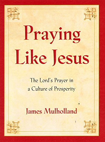 9780060011567: Praying Like Jesus: The Lord's Prayer in a Culture of Prosperity