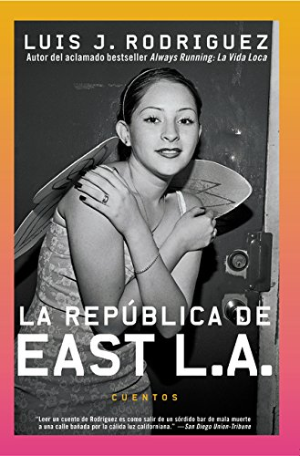 Republica de East LA, La: Cuentos (Spanish Edition) (0060011629) by Rodriguez, Luis J.