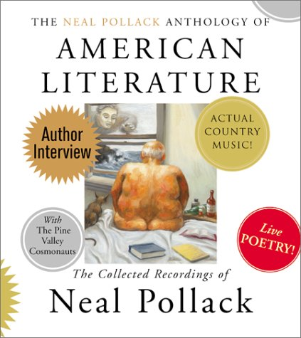 9780060011680: The Neal Pollack Anthology of American Literature: The Complete Neal Pollack Recordings